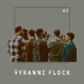 """""""EP2"""" - Tyranni Flock"""