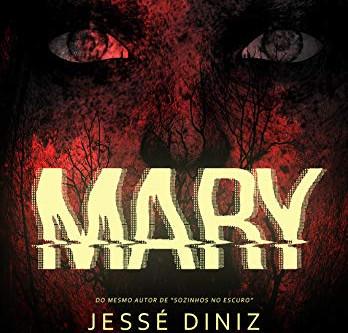Mary: a lenda como você nunca viu - Jessé Diniz (resenha)