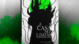 A Casa no Limiar e outras histórias macabras - William Hope Hodgson (resenha)
