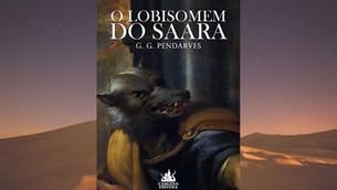 O Lobisomem do Saara - G.G. Pendarves (resenha)