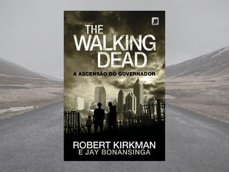 The Walking Dead: A Ascensão do Governador - Robert Kirkman e Jay Bonansinga