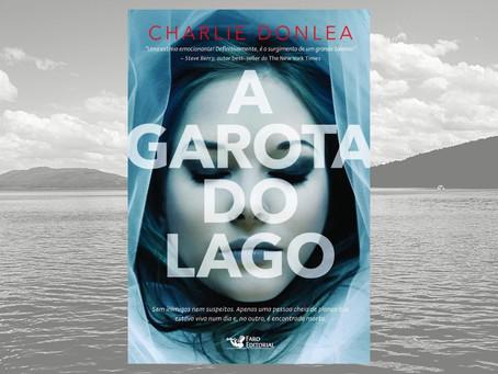 A Garota do Lago - Charlie Donlea (resenha)