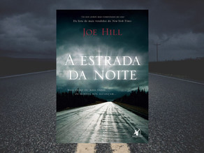 A Estrada da Noite - Joe Hill (resenha)