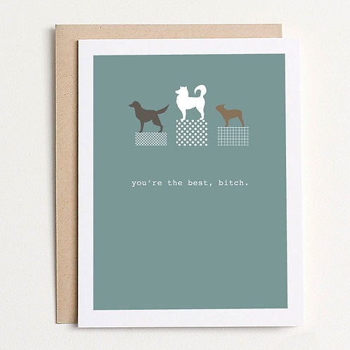 You're The Best Bitch Greeting Card