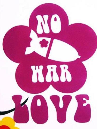 NOT WAR LOVE