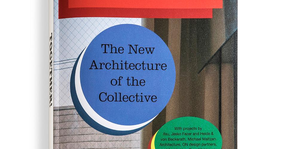 Together! Die Neue Architecture der Gemeinschaft