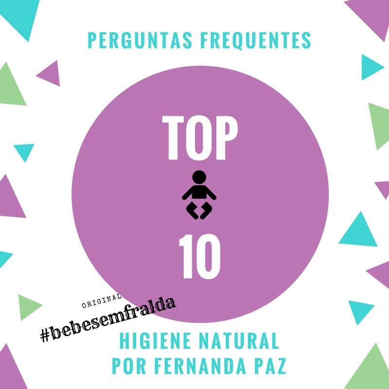 Perguntas frequentes - TOP 10 - Higiene Natural por Fernanda Paz