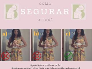Como segurar o bebê para a prática da Higiene Natural