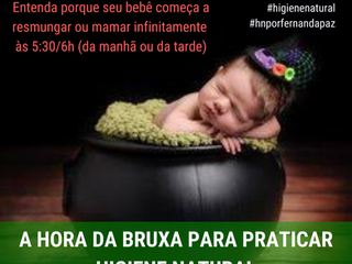 A hora da bruxa da Higiene Natural e as cólicas do bebê!