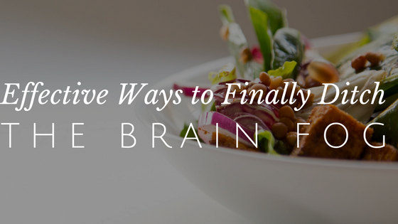 Ditch the Brain Fog with These Simple Tips