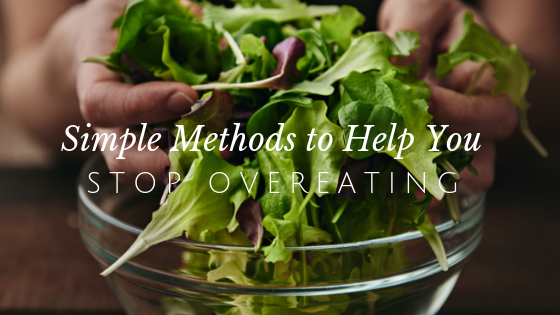 Simple Methods to Stop Overeating