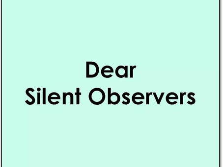 Letter to the SILENT OBSERVERS on social media