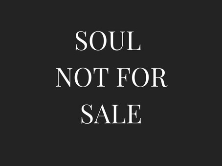 SOUL NOT FOR SALE