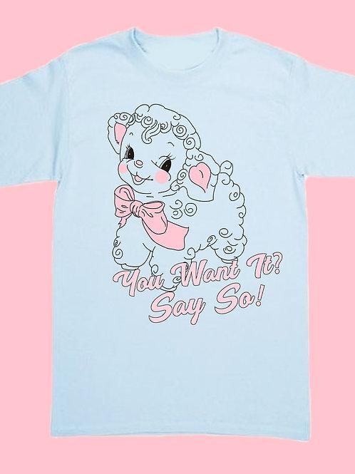 Say So Shirt