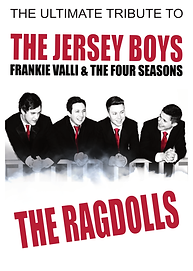 The Ragdolls A Tribute To Frankie Valli and The Four Seasons