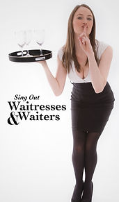 Sing Out Waitresses and Waiters