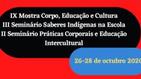[Inscrições abertas - evento paralelo ao SemiEdu 2020] IX Mostra Corpo, Educação e Cultura...