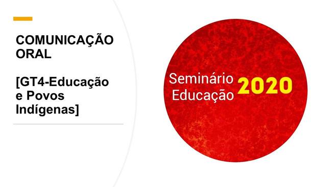 [28/10 - GT4-Educação e Povos Indígenas -SemiEdu 2020] -  Comunicação Oral