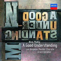 LA Master Chorale + Nico Muhly: A Good Understanding (2010)