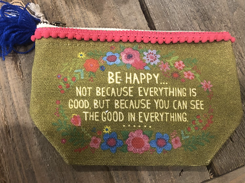 Natural Life Be Happy...... Zipper Pouch