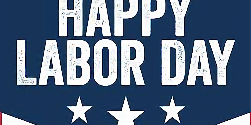 Special Hours for Labor Day!!