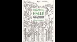 Francis Hallé 50 ans d'explorations