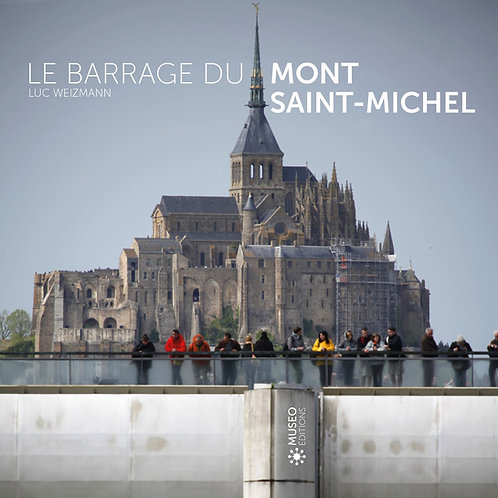 Le Barrage du Mont Saint-Michel, par Luc Weizmann