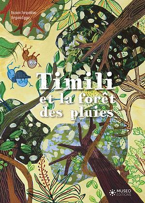 couverture du livre jeunesse timili et la forêt des pluies