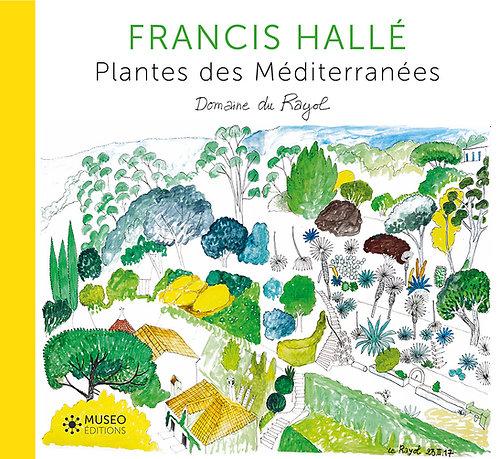 Francis Hallé, Plantes des Méditerranées, Domaine du Rayol