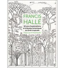 Francis Hallé, 50 ans d'explorations et d'études botaniques en forêt tr