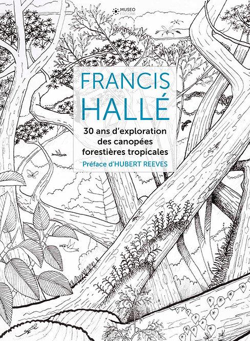 Francis Hallé, 30 ans d'exploration des canopées forestières tropicales