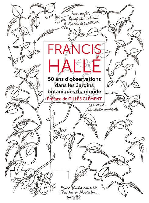 Francis Hallé, 50 ans d'observations dans les Jardins botaniques du Monde