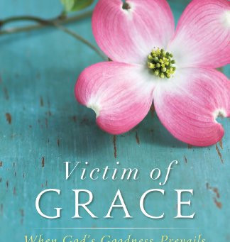 Book Review: Victim of Grace: When God's Goodness Prevails by Robin Jones Gunn
