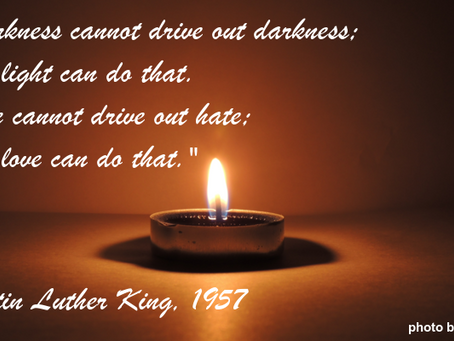 """""""Darkness Cannot Drive Out Darkness..."""""""