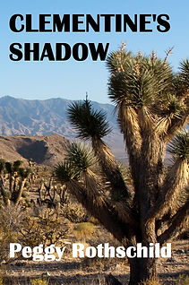 Peggy Rothschild, Clementine's Shadow, California silver mines, thriller, mystery, My Darlin' Clementine, female protagonist