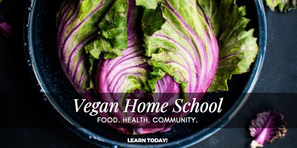 Vegan Home School (June 3 - 24)