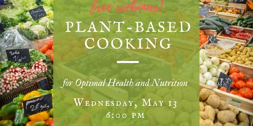 Plant-Based Cooking for Optimal Health & Nutrition