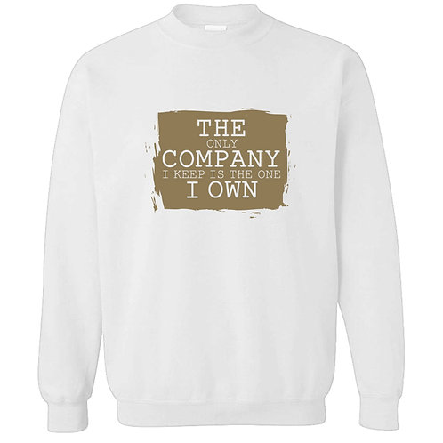 The Company I Own Sweatshirt