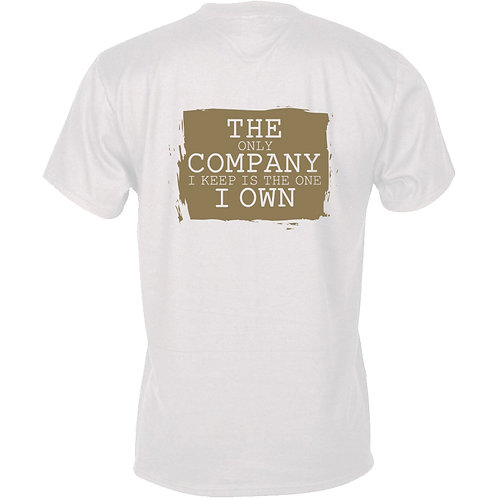 The Company I Own T-Shirt