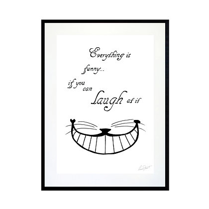 Everything is Funny Art Print
