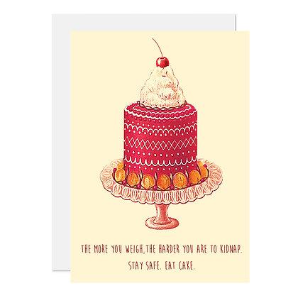 Stay safe. Eat Cake.