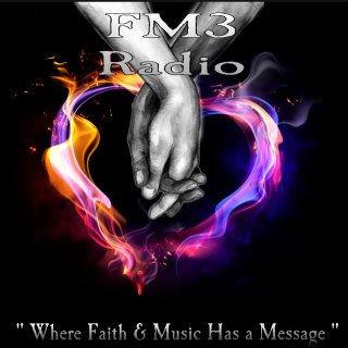 "Fm3 Radio Sration ""Where Faith & Music Has a Massage""."