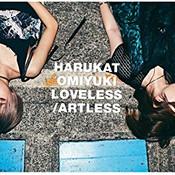 LOVELESS/ARTLESS