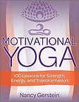 Motivational Yoga_ 100 Lessons for Stren