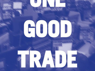 One Good Trade - A Must Read