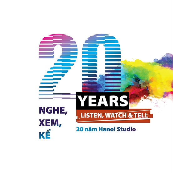 """Listen, Watch & Tell"" - Hanoi Studio's 20 Years Anniversary Exhibition"