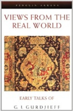 Views from the Real World G. I. Gurdjieff