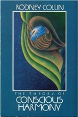 THE THEORY OF CONSCIOUS HARMONY - Rodney Collin
