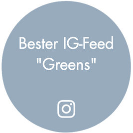 """Bester IG-Feed """"Greens"""""""