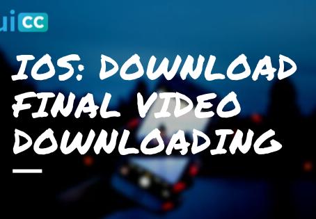 iOS: Download Final VideoDownloading